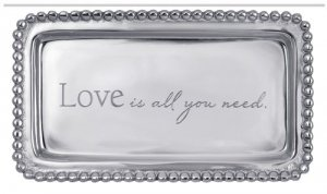 "MARIPOSA ""Love is all you need."" Tray Style #3905LA"