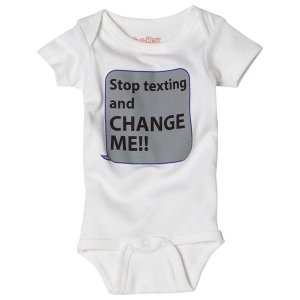 Hilarious Onsie - Stop Texting and Change Me