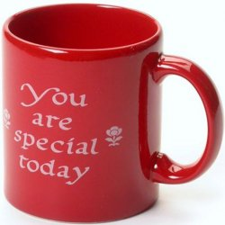 """You Are Special Today"" Red Mug"