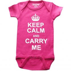 Onesie - Keep Calm and Carry Me in Hot Pink