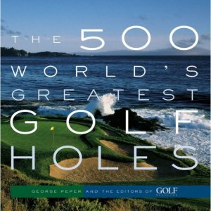 Book - The 500 World's Greatest Golf Holes